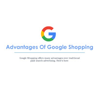 The advantages of google shopping advertising