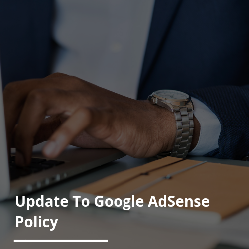 Update To Google AdSense Policy