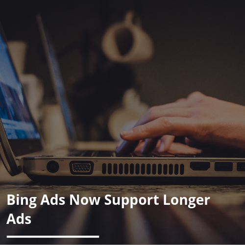 Bing Ads now support longer ads