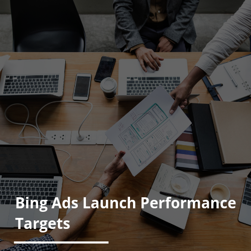 Bing Ads Launch Performance Targets