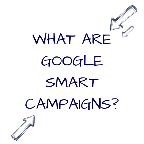 what are google smart campaigns