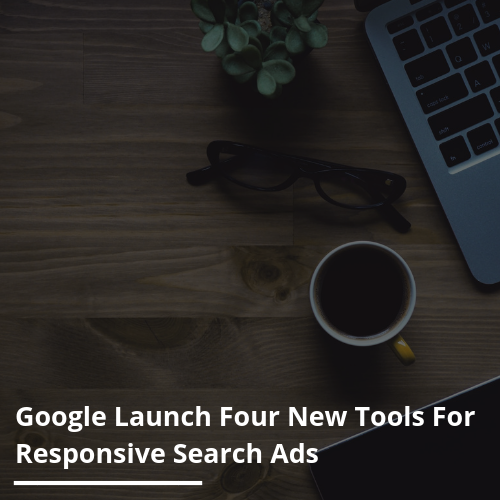 Google Launch Four New Tools For Responsive Search Ads - Mabo