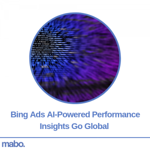 Bing Ads AI-Powered Performance Insights Go Global
