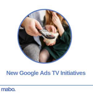 New Google Ads TV Initiatives