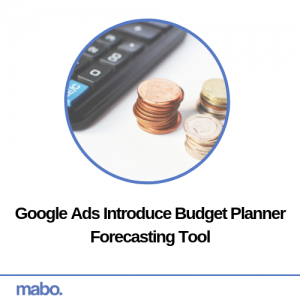 Google Ads Introduce Budget Planner Forecasting Tool