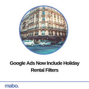 Google Ads Now Include Holiday Rental Filters