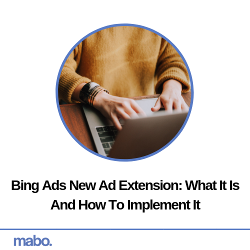 Bing Ads New Ad Extension_ What It Is And How To Implement It