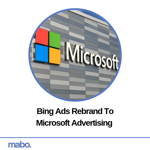 Bing Ads Rebrand To Microsoft Advertising