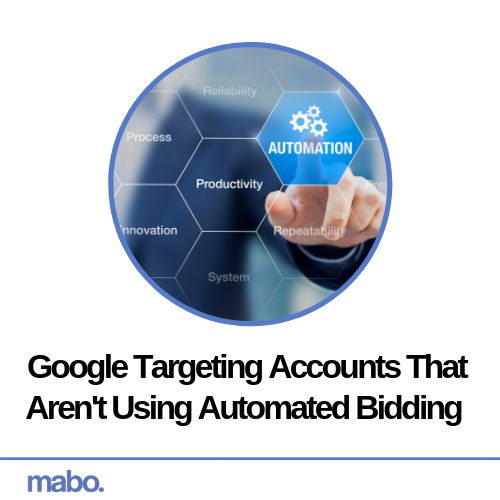 Google Targeting Accounts That Aren't Using Automated Bidding