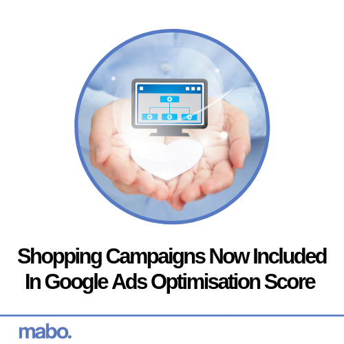 Shopping Campaigns Now Included In Google Ads Optimisation Score