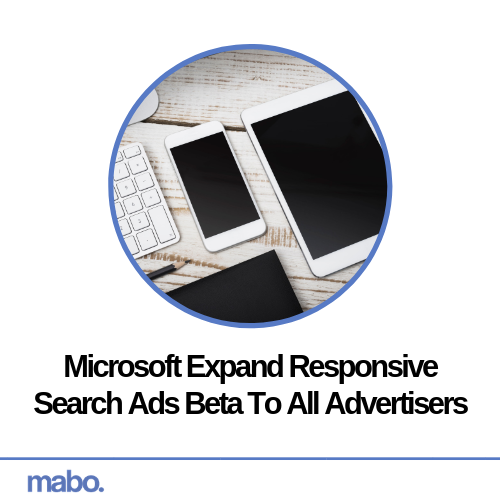 Microsoft Expand Responsive Search Ads Beta To All Advertisers