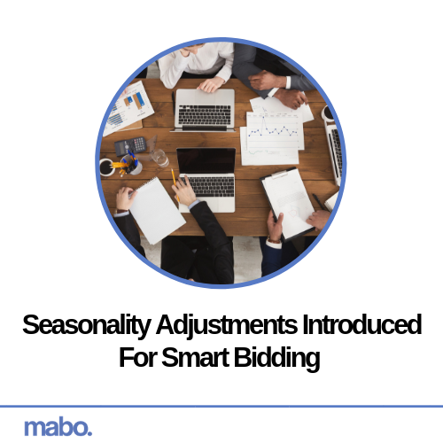 Seasonality Adjustments Introduced For Smart Bidding