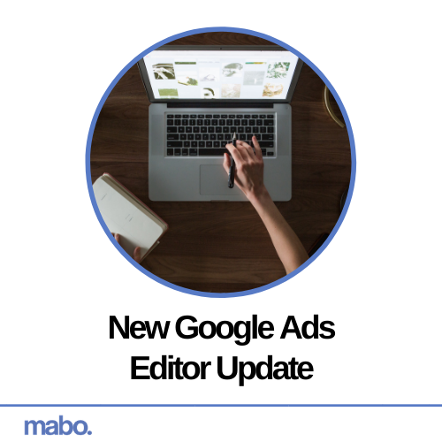 New Google Ads Editor Update