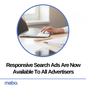 Responsive Search Ads Are Now Available To All Advertisers