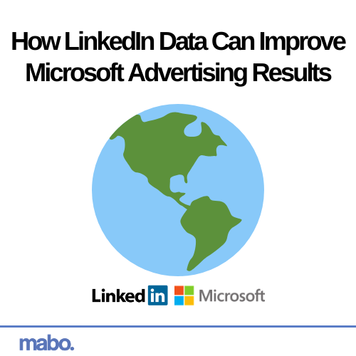 How LinkedIn Data Can Improve Microsoft Advertising Results