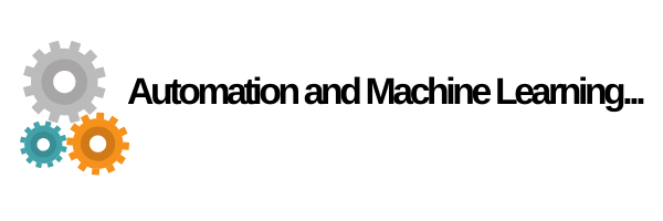 Automation and Machine Learning...