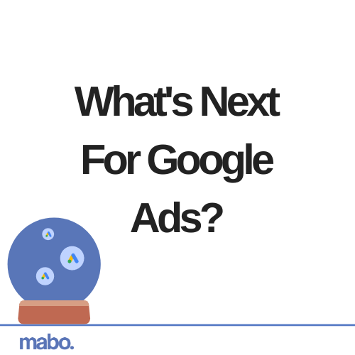 What's Next For Google Ads_ (1)