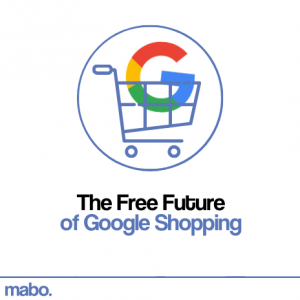 The Free Future of Google Shopping, by Mabo